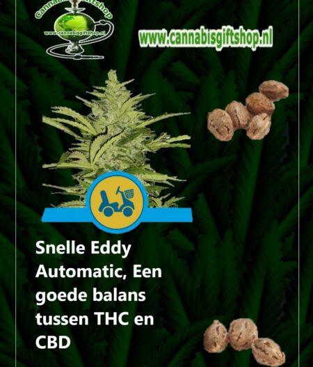 Cannabis giftshop Snelle Eddy Automatic THC en CBD